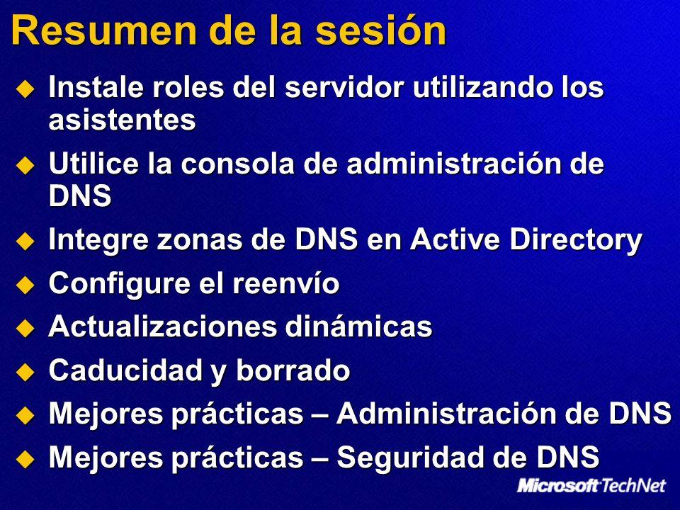 Resumen de la sesión Instale roles del servidor utilizando los asistentes Instale roles del servidor utilizando los asistentes Utilice la consola de a