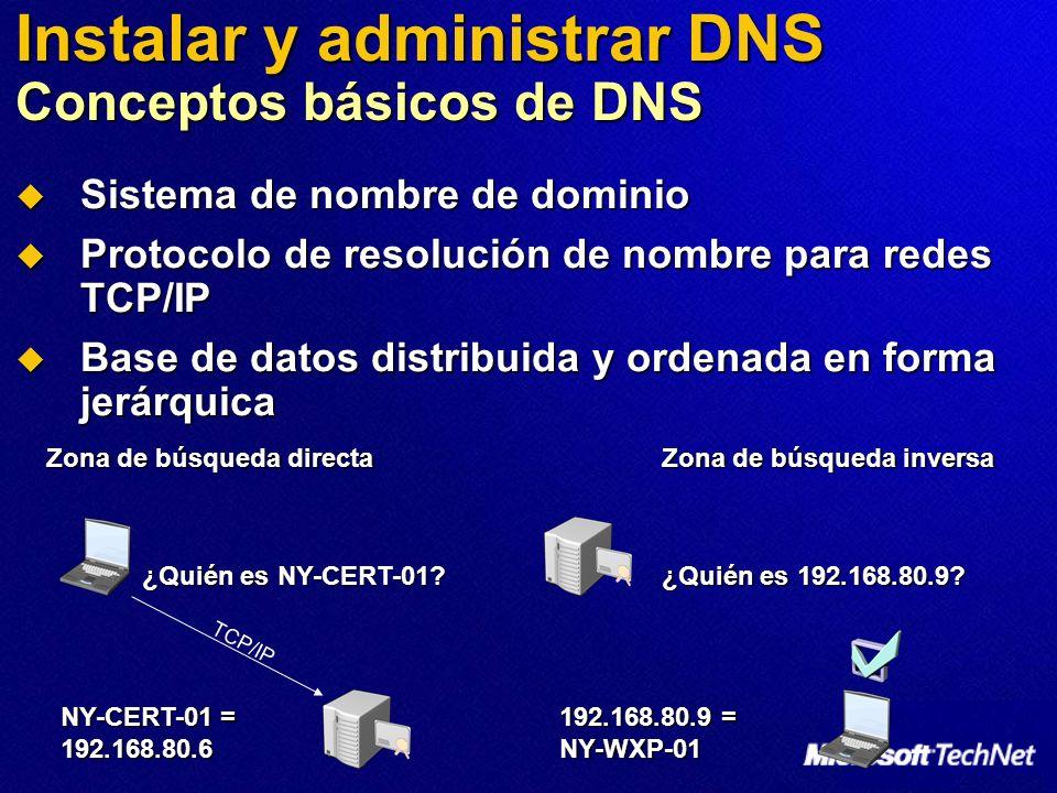 Integración de Active Directory Zonas de búsqueda directa Almacena todos los registros de recurso para la zona Almacena todos los registros de recurso para la zona Traduce FQDN en direcciones IP Traduce FQDN en direcciones IP AD lo requiere para localizar servicios AD lo requiere para localizar servicios