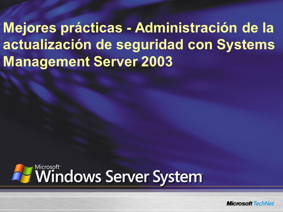 Mejores prácticas - Administración de la actualización de seguridad con Systems Management Server 2003