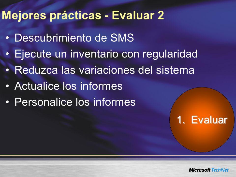 Mejores prácticas - Evaluar 2 Descubrimiento de SMS Ejecute un inventario con regularidad Reduzca las variaciones del sistema Actualice los informes Personalice los informes 1.