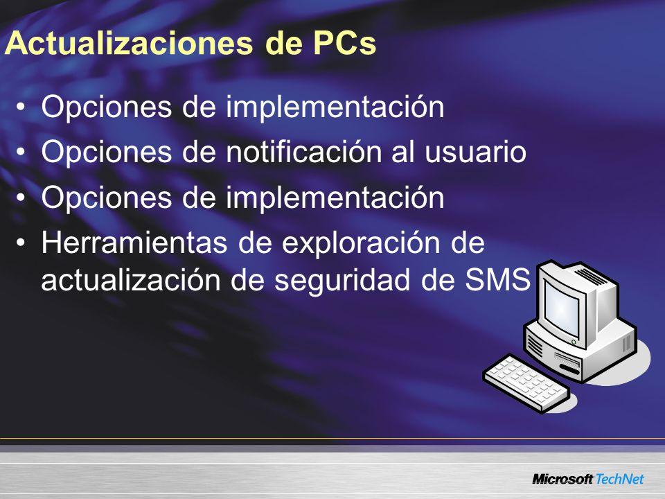 Actualizaciones de PCs Opciones de implementación Opciones de notificación al usuario Opciones de implementación Herramientas de exploración de actualización de seguridad de SMS