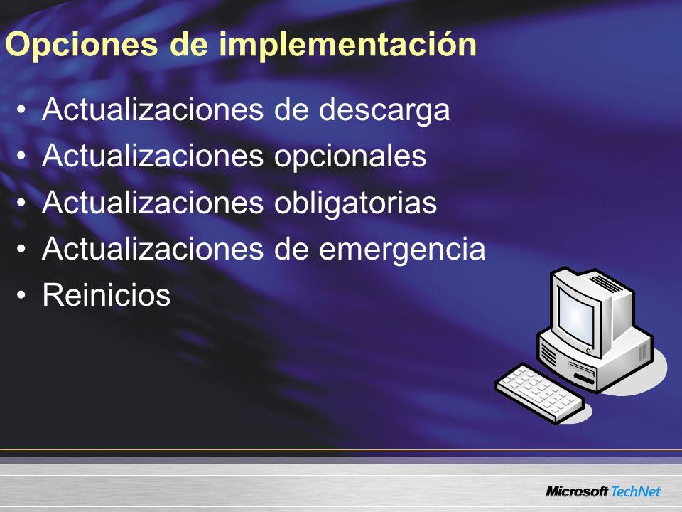 Opciones de implementación Actualizaciones de descarga Actualizaciones opcionales Actualizaciones obligatorias Actualizaciones de emergencia Reinicios