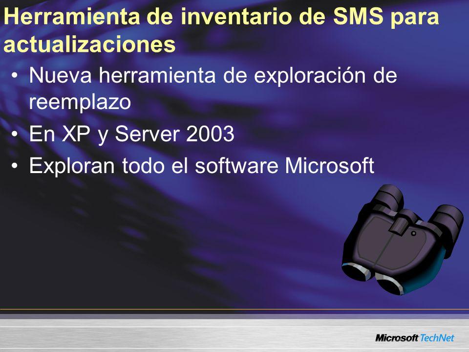 Herramienta de inventario de SMS para actualizaciones Nueva herramienta de exploración de reemplazo En XP y Server 2003 Exploran todo el software Microsoft