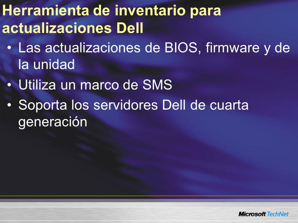 Herramienta de inventario para actualizaciones Dell Las actualizaciones de BIOS, firmware y de la unidad Utiliza un marco de SMS Soporta los servidores Dell de cuarta generación