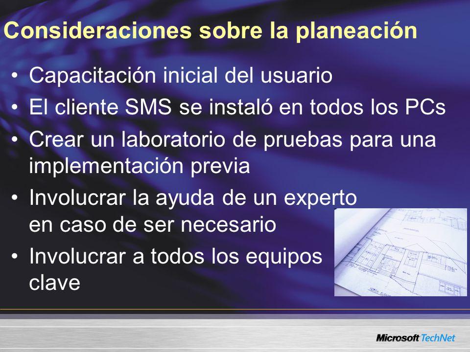 Consideraciones sobre la planeación Capacitación inicial del usuario El cliente SMS se instaló en todos los PCs Crear un laboratorio de pruebas para una implementación previa Involucrar la ayuda de un experto en caso de ser necesario Involucrar a todos los equipos clave