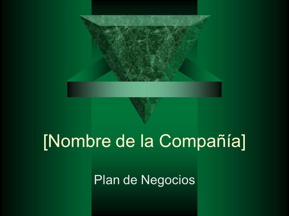 [Nombre de la Compañía] Plan de Negocios