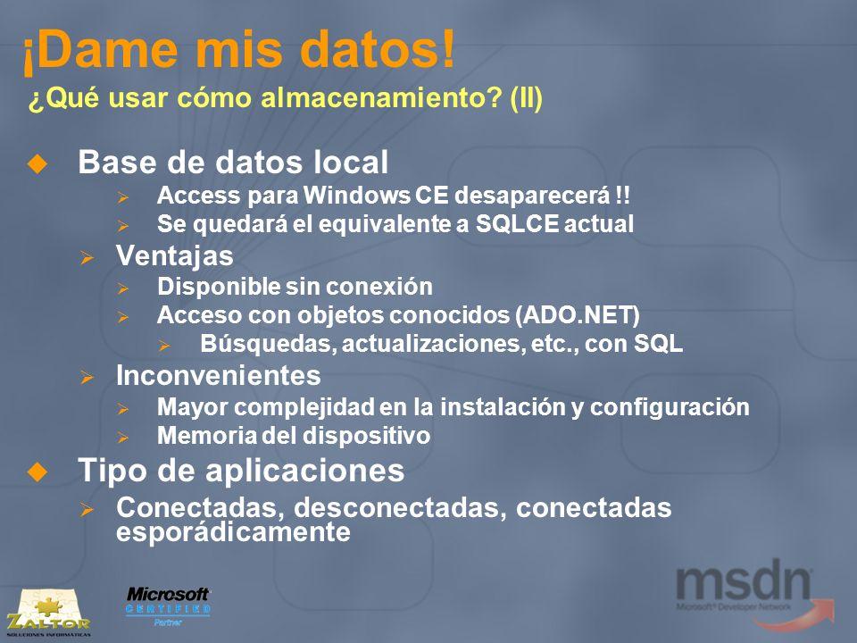 ¡Dame mis datos! ¿Qué usar cómo almacenamiento? (II) Base de datos local Access para Windows CE desaparecerá !! Se quedará el equivalente a SQLCE actu