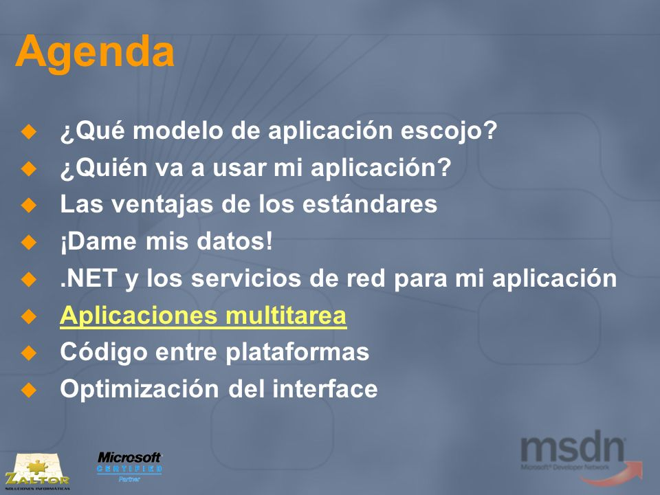 Agenda ¿Qué modelo de aplicación escojo? ¿Quién va a usar mi aplicación? Las ventajas de los estándares ¡Dame mis datos!.NET y los servicios de red pa