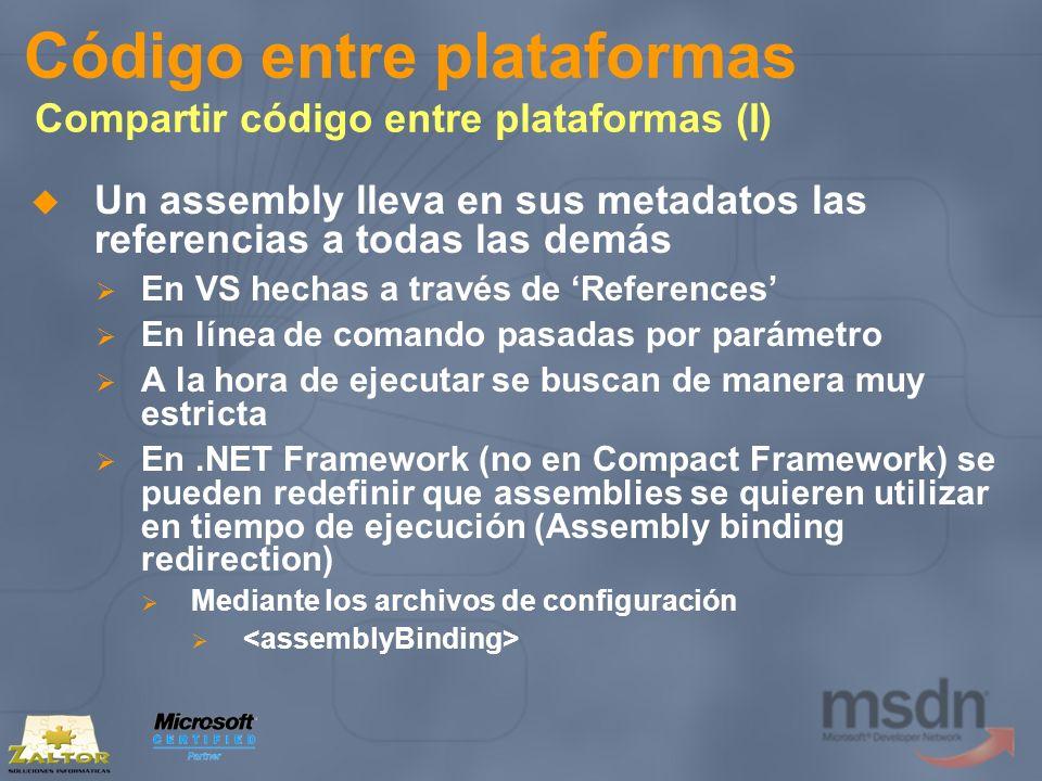 Código entre plataformas Compartir código entre plataformas (I) Un assembly lleva en sus metadatos las referencias a todas las demás En VS hechas a tr