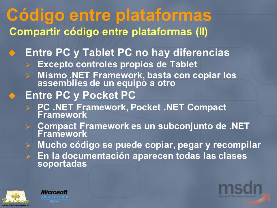 Código entre plataformas Compartir código entre plataformas (II) Entre PC y Tablet PC no hay diferencias Excepto controles propios de Tablet Mismo.NET