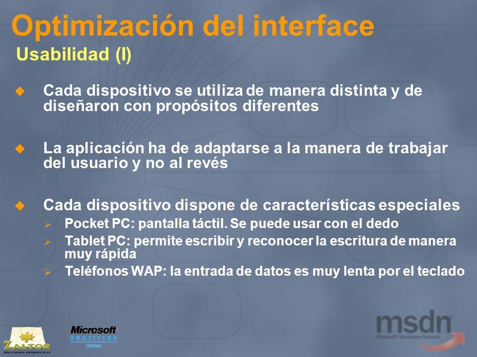 Optimización del interface Usabilidad (I) Cada dispositivo se utiliza de manera distinta y de diseñaron con propósitos diferentes La aplicación ha de
