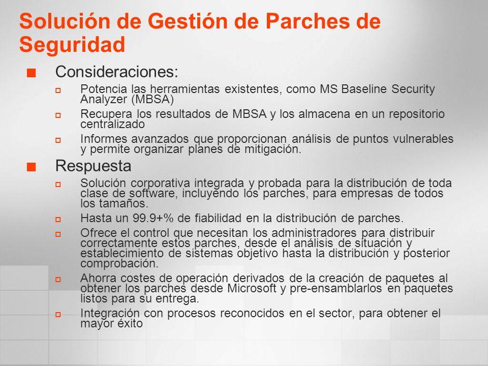 Consideraciones: Potencia las herramientas existentes, como MS Baseline Security Analyzer (MBSA) Recupera los resultados de MBSA y los almacena en un