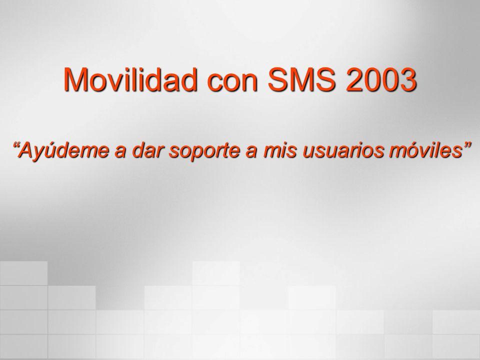 Movilidad con SMS 2003 Ayúdeme a dar soporte a mis usuarios móviles