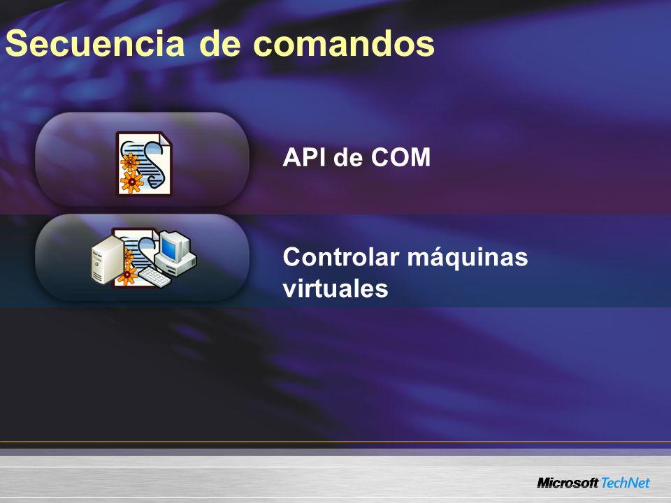 Secuencia de comandos API de COM Controlar máquinas virtuales
