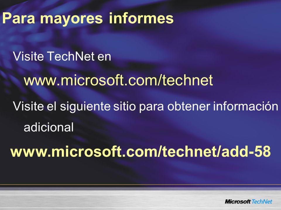 www.microsoft.com/technet/add-58 Visite TechNet en www.microsoft.com/technet Visite el siguiente sitio para obtener información adicional Para mayores