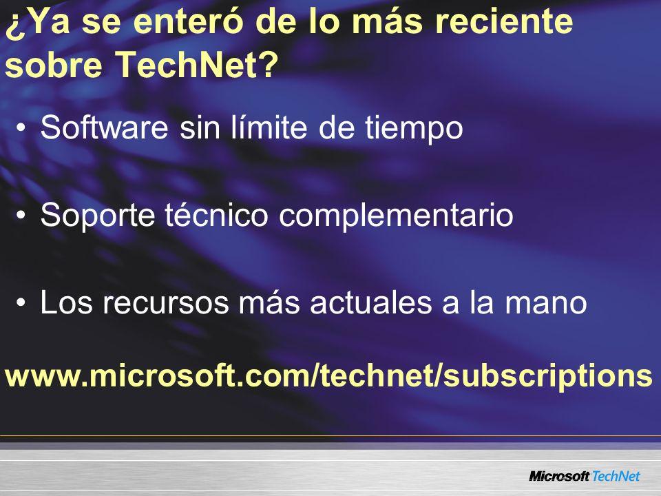 www.microsoft.com/technet/subscriptions ¿Ya se enteró de lo más reciente sobre TechNet? Software sin límite de tiempo Soporte técnico complementario L