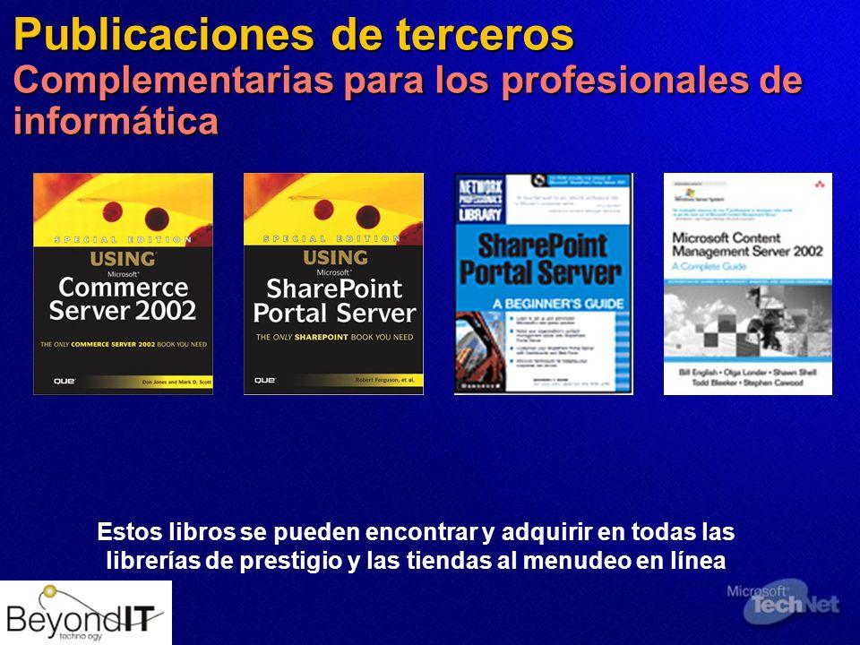 Publicaciones de terceros Complementarias para los profesionales de informática Estos libros se pueden encontrar y adquirir en todas las librerías de prestigio y las tiendas al menudeo en línea