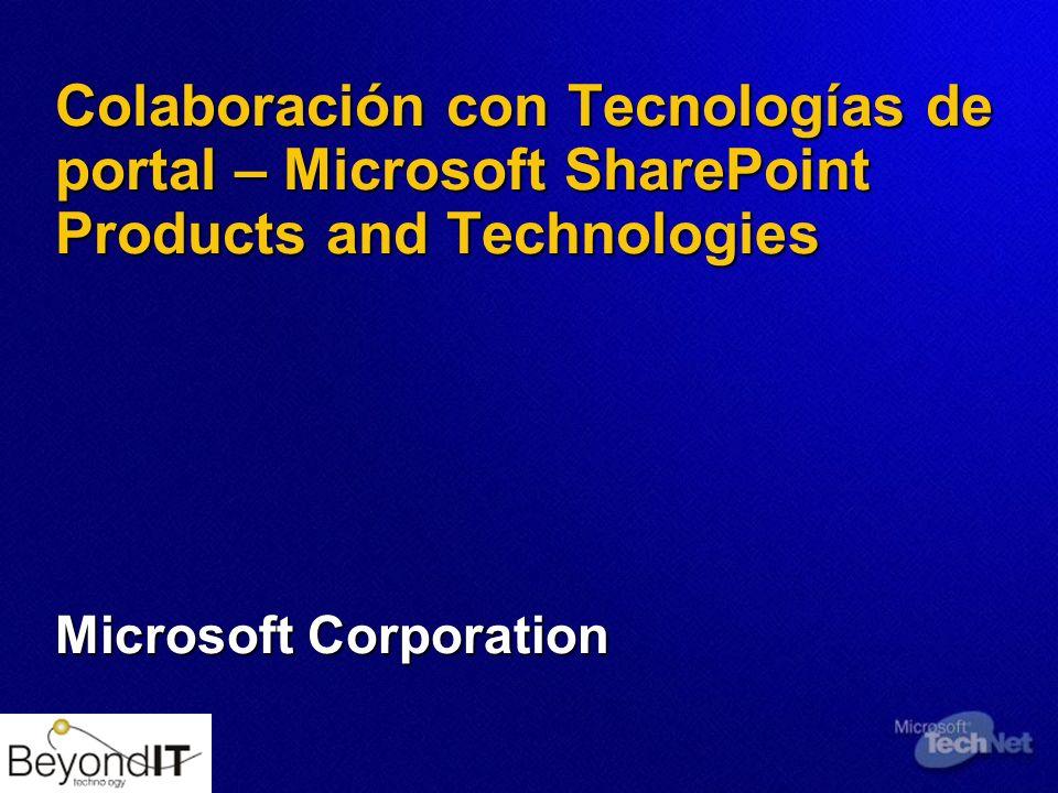 Colaboración con Tecnologías de portal – Microsoft SharePoint Products and Technologies Microsoft Corporation