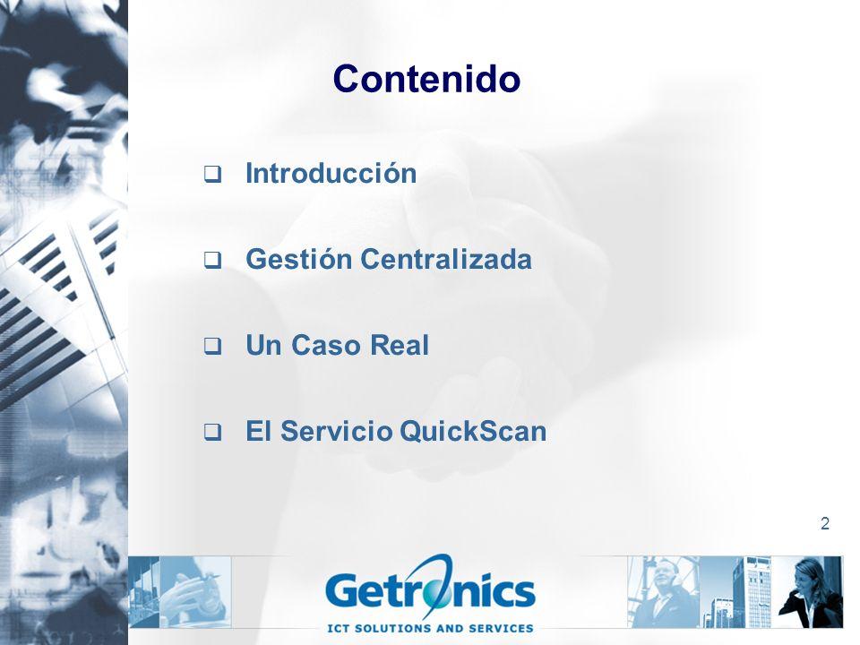 2 Contenido Introducción Gestión Centralizada Un Caso Real El Servicio QuickScan