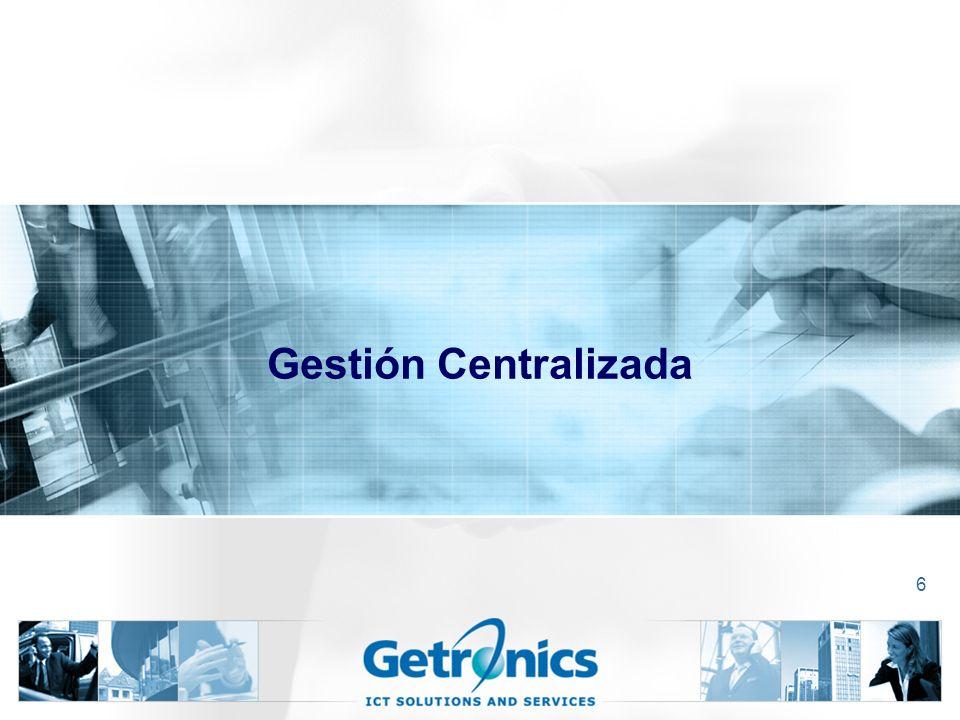 6 Gestión Centralizada