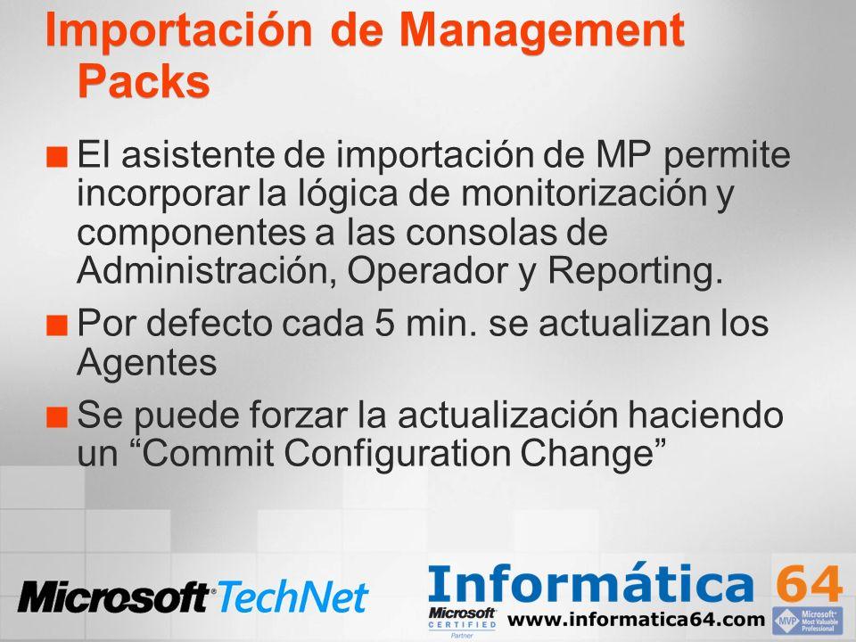 Importación de Management Packs El asistente de importación de MP permite incorporar la lógica de monitorización y componentes a las consolas de Admin