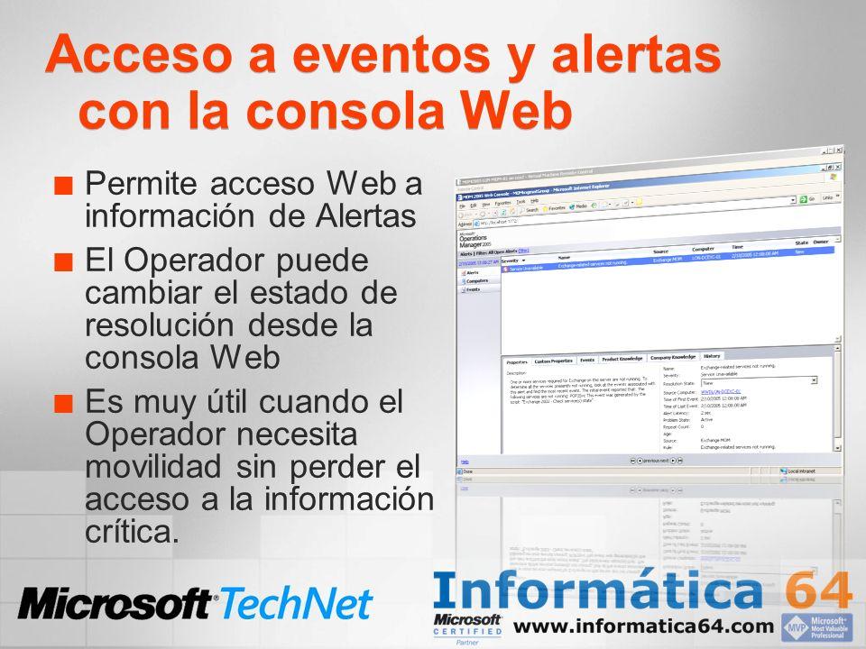 Acceso a eventos y alertas con la consola Web Permite acceso Web a información de Alertas El Operador puede cambiar el estado de resolución desde la c
