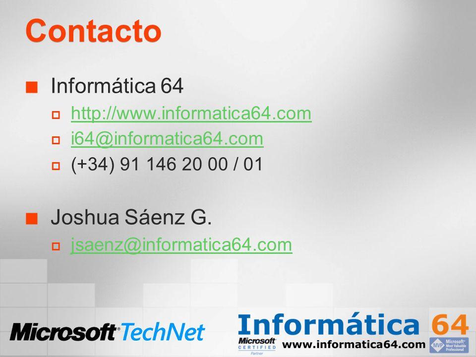 Contacto Informática 64 http://www.informatica64.com i64@informatica64.com (+34) 91 146 20 00 / 01 Joshua Sáenz G. jsaenz@informatica64.com