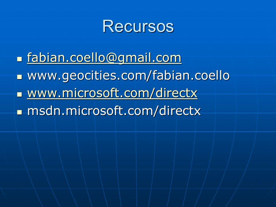Recursos fabian.coello@gmail.com fabian.coello@gmail.com fabian.coello@gmail.com www.geocities.com/fabian.coello www.geocities.com/fabian.coello www.microsoft.com/directx www.microsoft.com/directx www.microsoft.com/directx msdn.microsoft.com/directx msdn.microsoft.com/directx