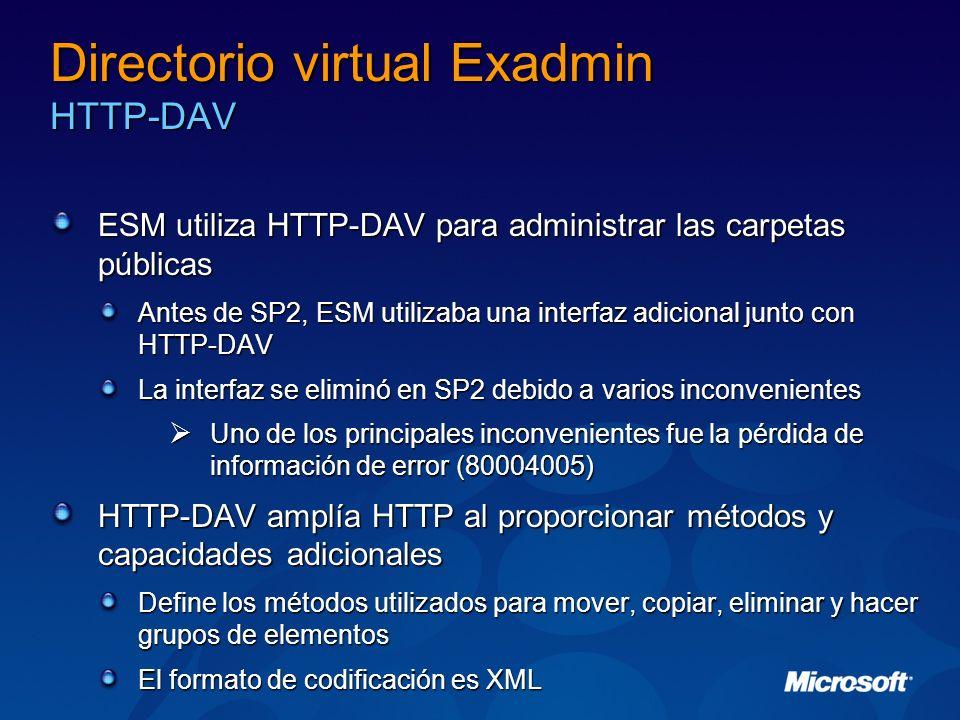 Directorio virtual Exadmin HTTP-DAV ESM utiliza HTTP-DAV para administrar las carpetas públicas Antes de SP2, ESM utilizaba una interfaz adicional jun