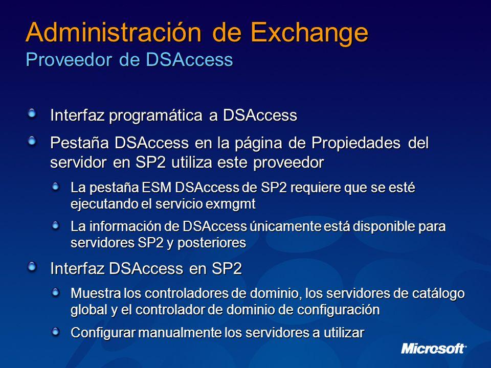 Administración de Exchange Proveedor de DSAccess Interfaz programática a DSAccess Pestaña DSAccess en la página de Propiedades del servidor en SP2 uti