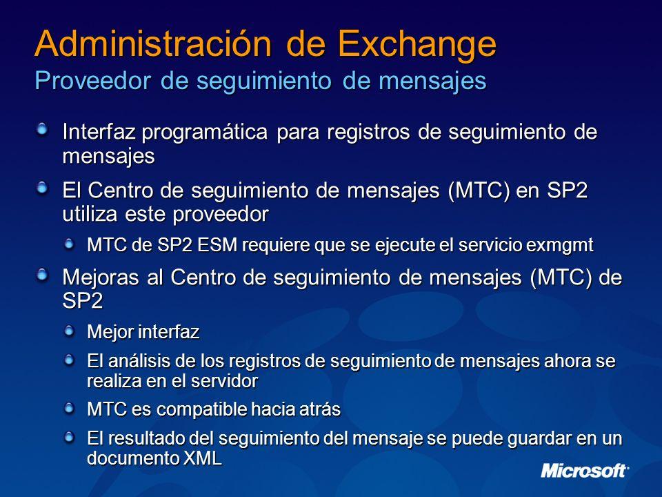 Administración de Exchange Proveedor de seguimiento de mensajes Interfaz programática para registros de seguimiento de mensajes El Centro de seguimien