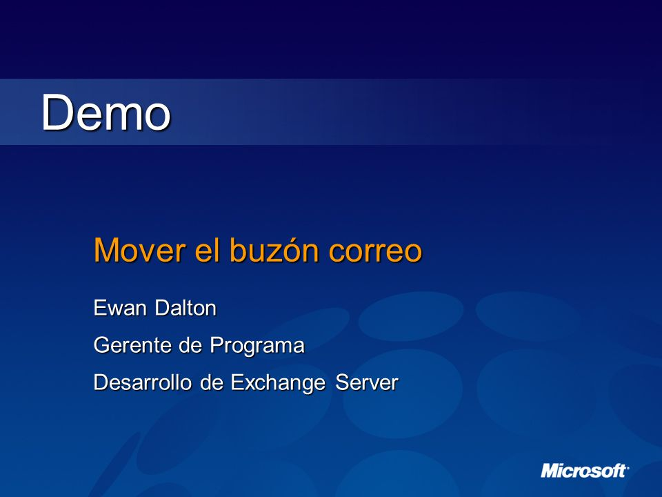 Mover el buzón correo Ewan Dalton Gerente de Programa Desarrollo de Exchange Server Demo