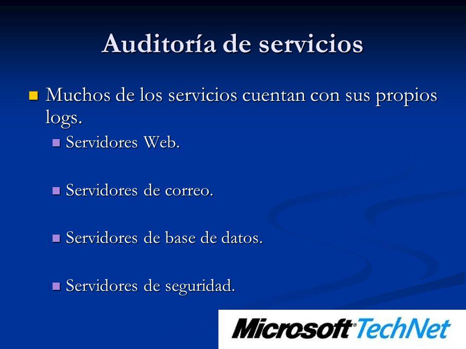 Auditoría de servicios Muchos de los servicios cuentan con sus propios logs.