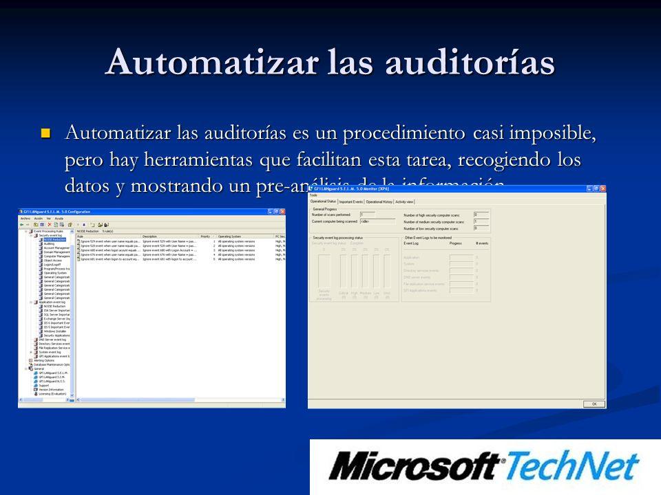 Automatizar las auditorías Automatizar las auditorías es un procedimiento casi imposible, pero hay herramientas que facilitan esta tarea, recogiendo los datos y mostrando un pre-análisis de la información.