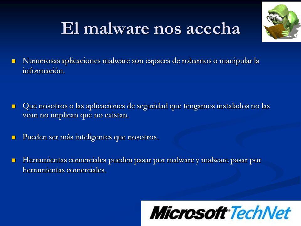 El malware nos acecha Numerosas aplicaciones malware son capaces de robarnos o manipular la información.