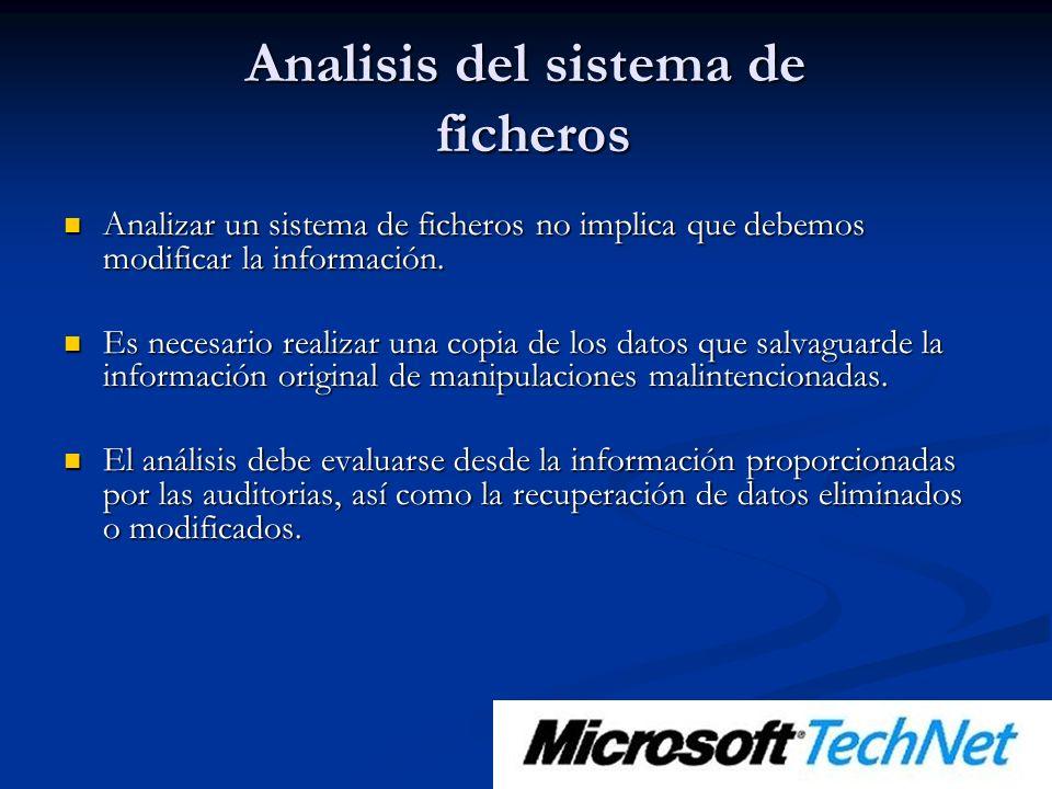 Analisis del sistema de ficheros Analizar un sistema de ficheros no implica que debemos modificar la información.