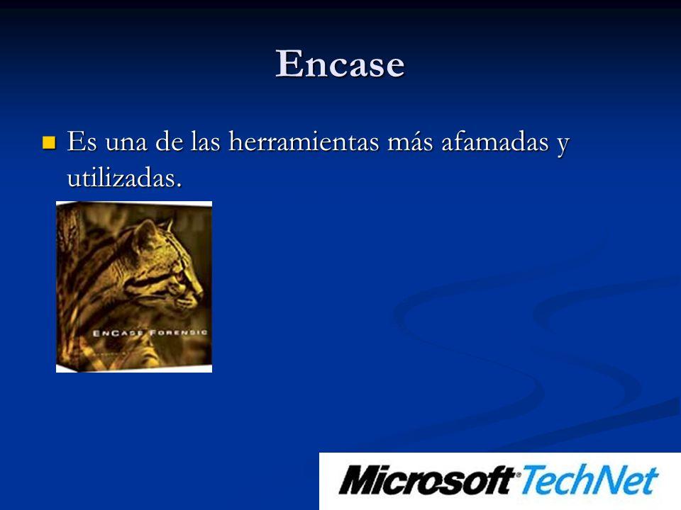 Encase Es una de las herramientas más afamadas y utilizadas.