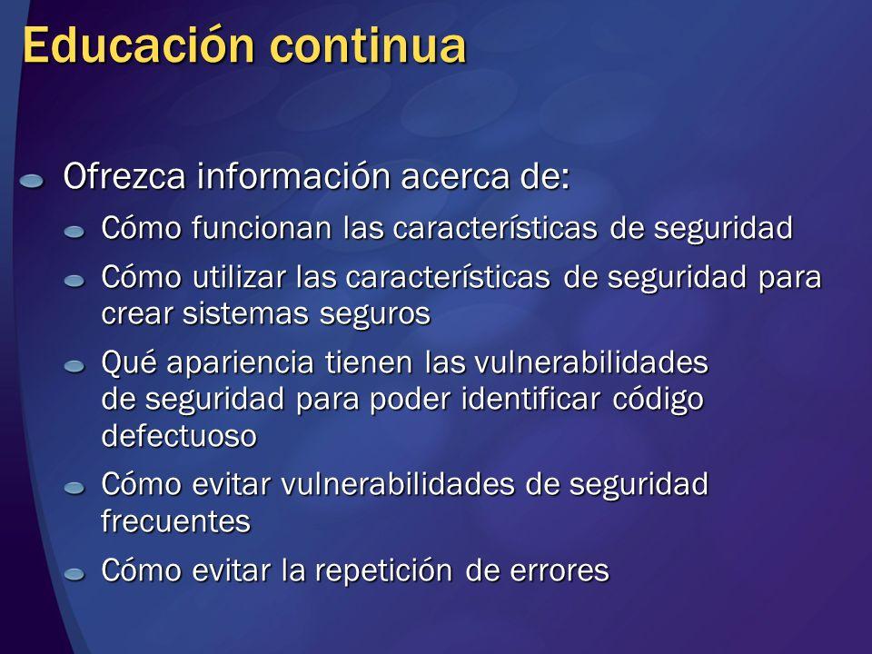 Educación continua Ofrezca información acerca de: Cómo funcionan las características de seguridad Cómo utilizar las características de seguridad para