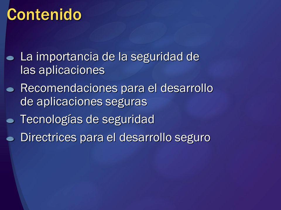 Contenido La importancia de la seguridad de las aplicaciones Recomendaciones para el desarrollo de aplicaciones seguras Tecnologías de seguridad Direc