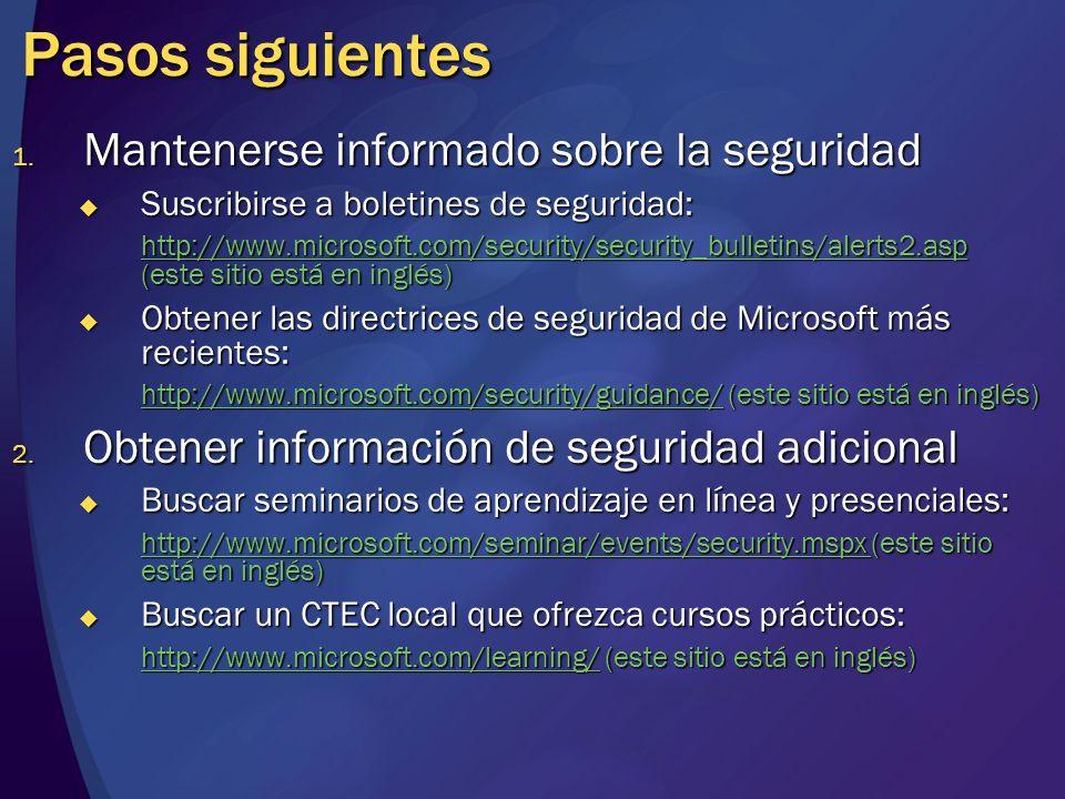 Pasos siguientes 1. Mantenerse informado sobre la seguridad Suscribirse a boletines de seguridad: Suscribirse a boletines de seguridad: http://www.mic