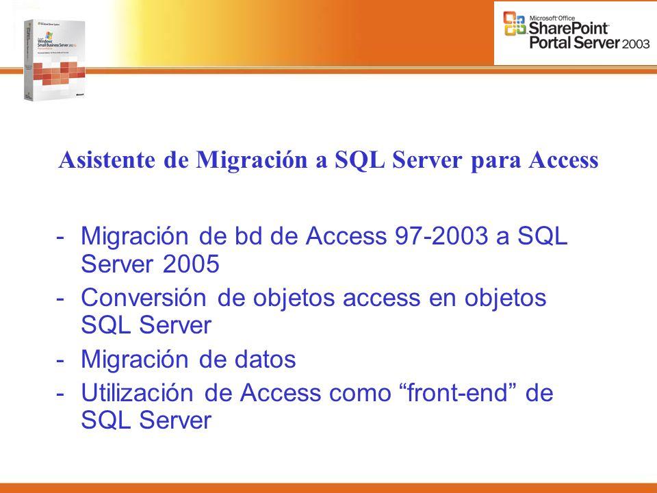 Asistente de Migración a SQL Server para Access -Migración de bd de Access 97-2003 a SQL Server 2005 -Conversión de objetos access en objetos SQL Server -Migración de datos -Utilización de Access como front-end de SQL Server