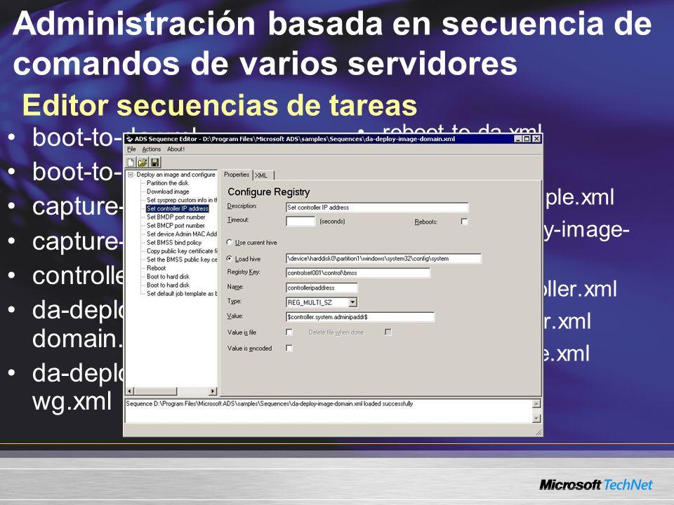 Administración basada en secuencia de comandos de varios servidores Editor secuencias de tareas boot-to-da.xml boot-to-hd.xml capture-image-w2k.xml capture-image.xml controller-variables.xml da-deploy-image- domain.xml da-deploy-image- wg.xml reboot-to-da.xml reboot-to-hd.xml reboot-to-vf-sample.xml repurpose-deploy-image- wg.xml sequence-controller.xml sequence-filexfer.xml sequence-simple.xml set-static-ip.xml