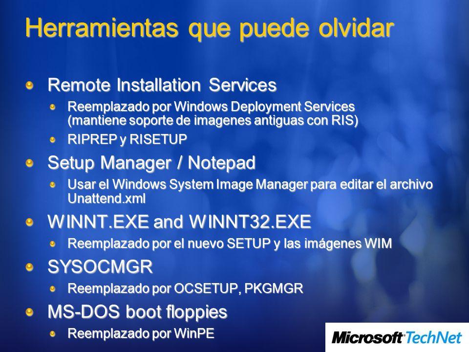 Herramientas que puede olvidar Remote Installation Services Reemplazado por Windows Deployment Services (mantiene soporte de imagenes antiguas con RIS