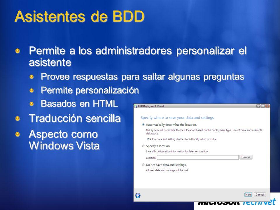 Asistentes de BDD Permite a los administradores personalizar el asistente Provee respuestas para saltar algunas preguntas Permite personalización Basa
