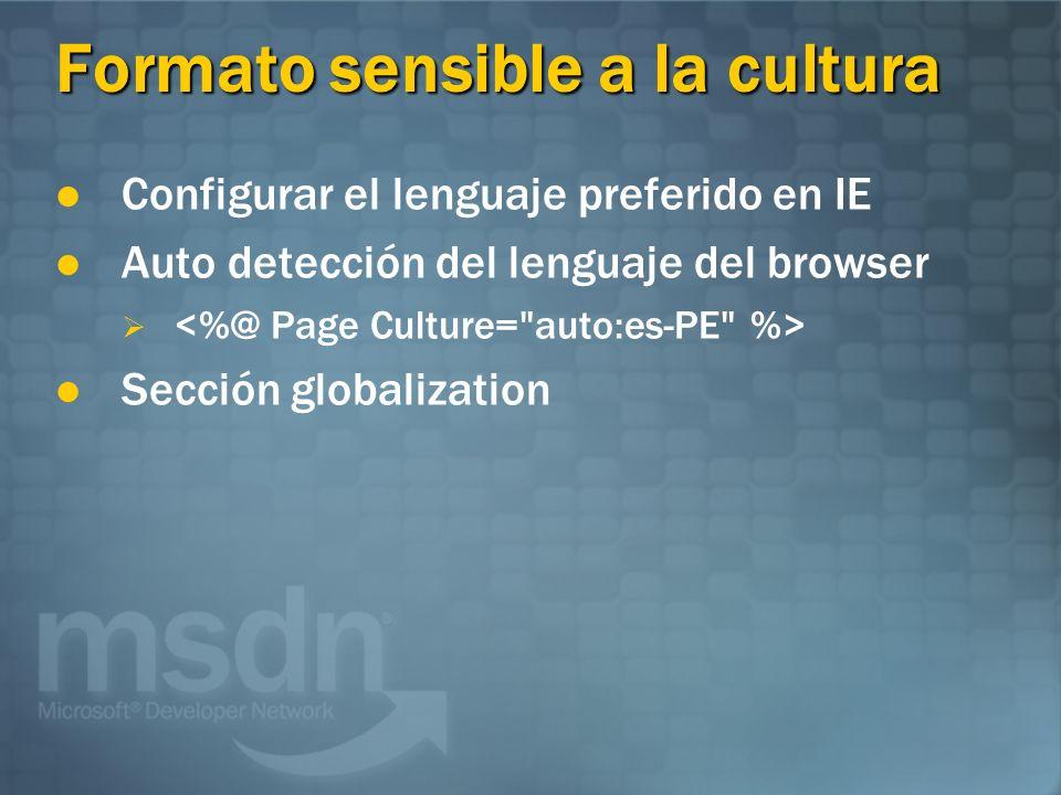Formato sensible a la cultura Configurar el lenguaje preferido en IE Auto detección del lenguaje del browser Sección globalization