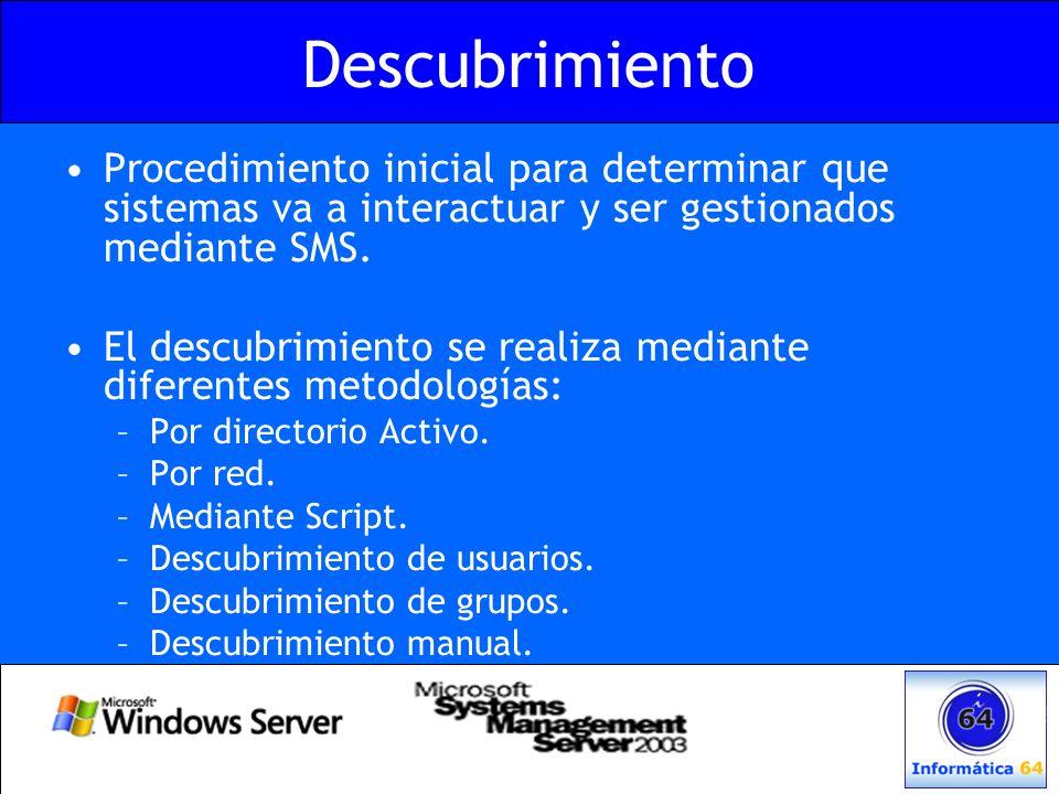 Descubrimiento Procedimiento inicial para determinar que sistemas va a interactuar y ser gestionados mediante SMS. El descubrimiento se realiza median