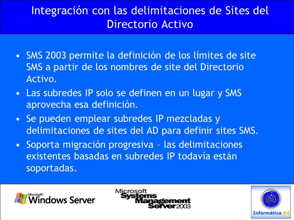SMS 2003 permite la definición de los límites de site SMS a partir de los nombres de site del Directorio Activo. Las subredes IP solo se definen en un