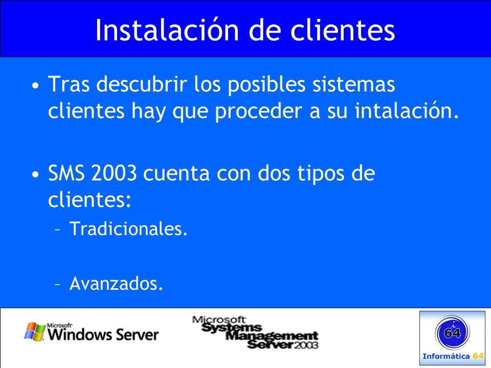 Instalación de clientes Tras descubrir los posibles sistemas clientes hay que proceder a su intalación. SMS 2003 cuenta con dos tipos de clientes: –Tr