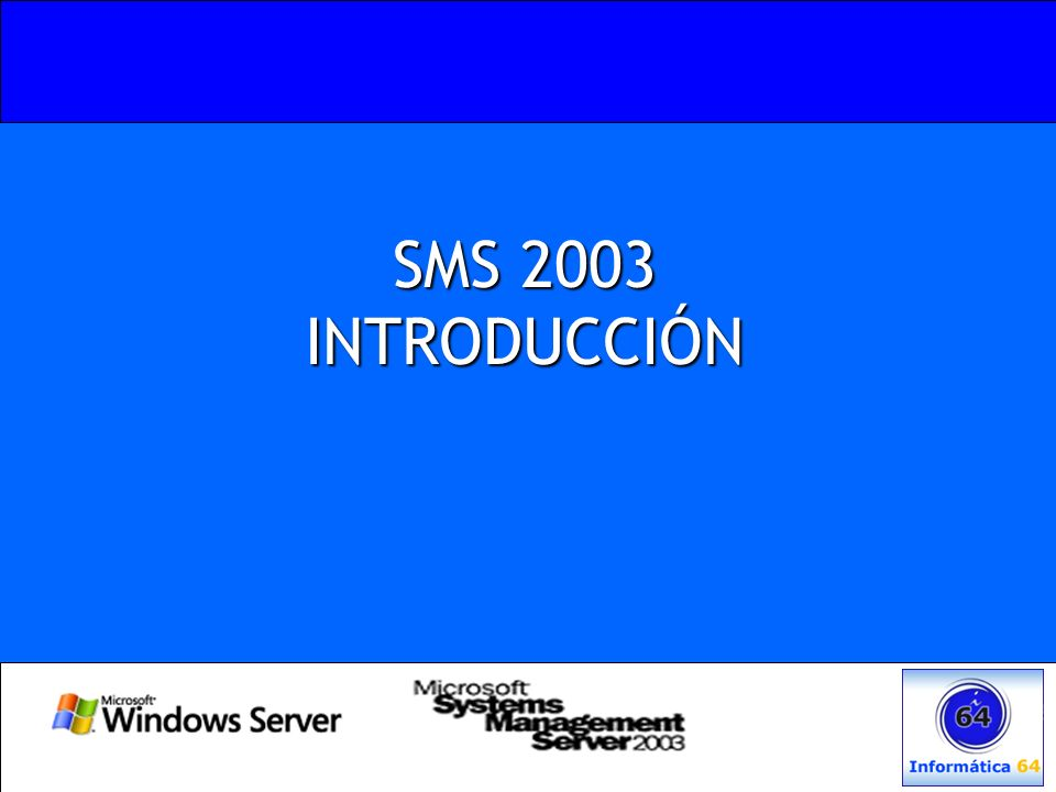 SMS 2003 INTRODUCCIÓN