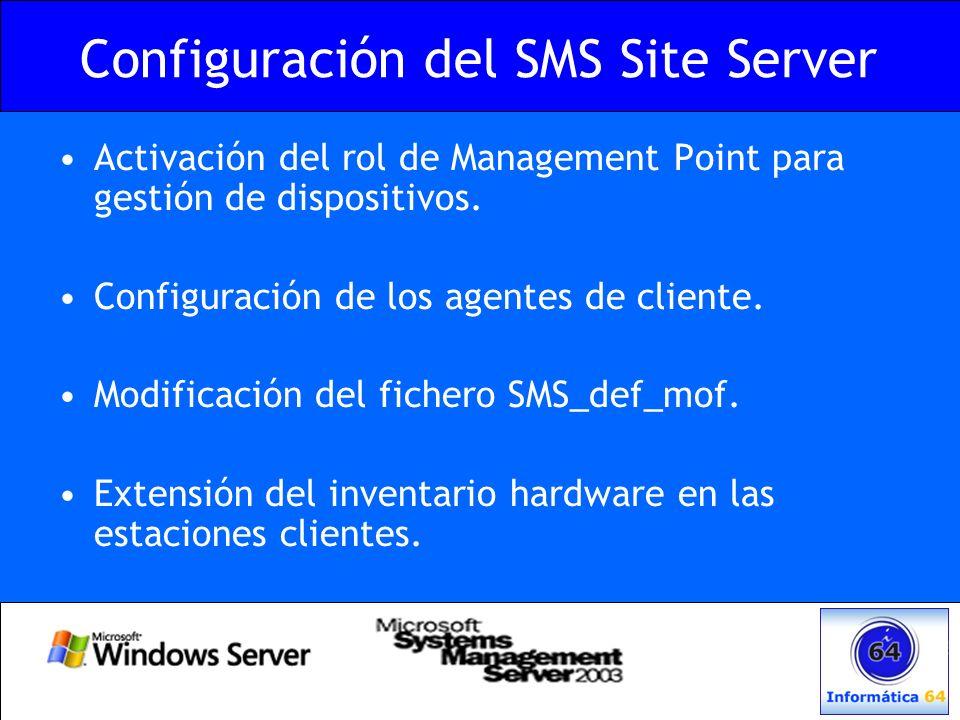 Configuración del SMS Site Server Activación del rol de Management Point para gestión de dispositivos. Configuración de los agentes de cliente. Modifi